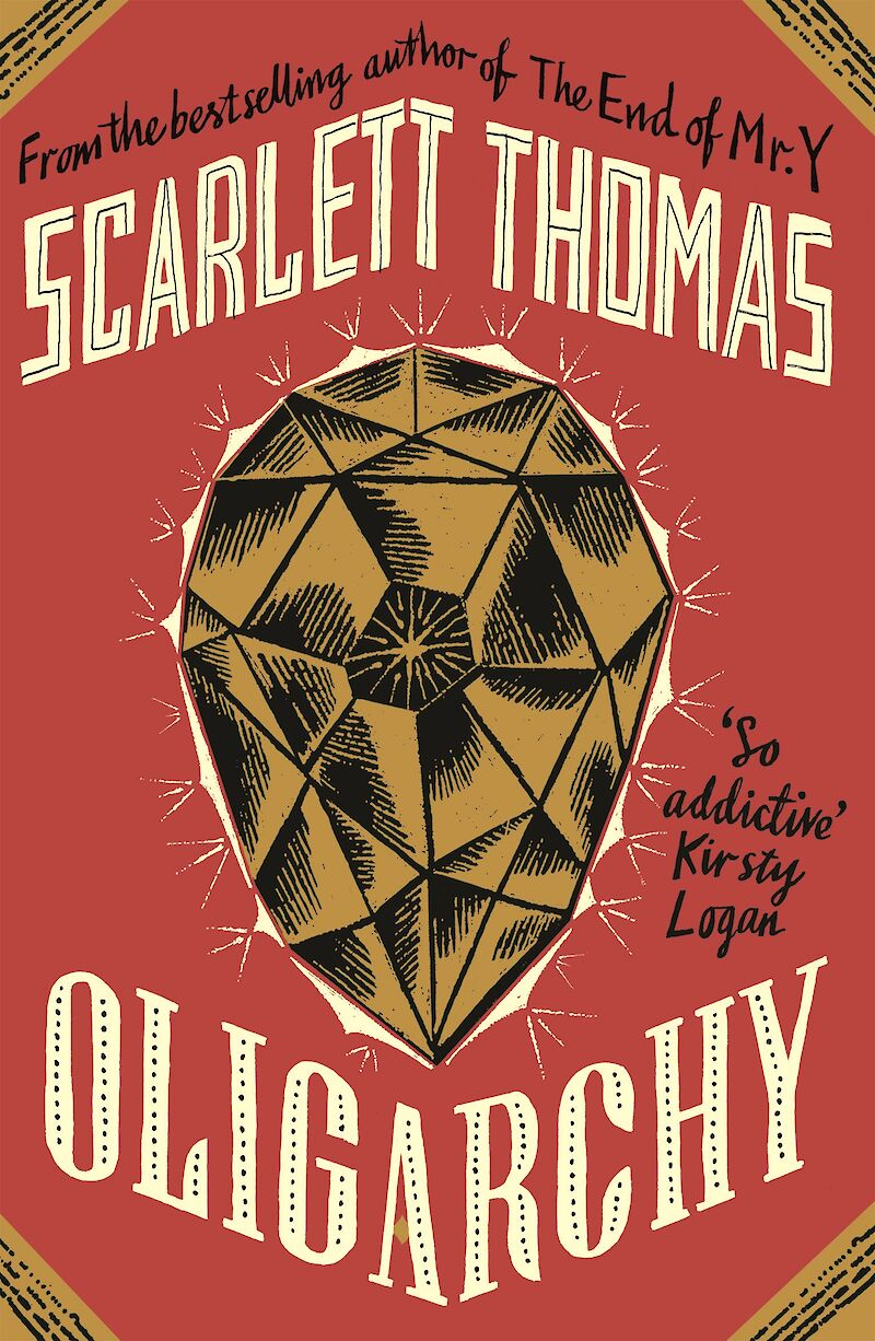 Oligarchy by Scarlett Thomas – Canongate Books